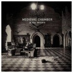 Black Knights Medieval Chamber 2014 рецензия