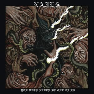 nails-you-will-never-be-one-of-us-cd-cover-e1460974541184