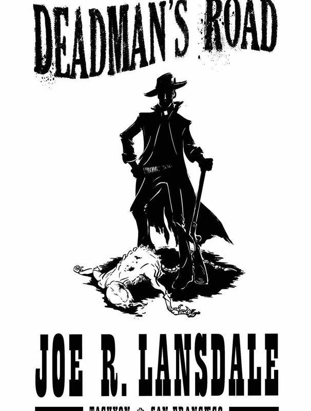 Joe R.Lansdale Deadman's Crossing дорога мертвеца джо ландсдейл deadman's road книги чтиво отвратительные мужики disgusting men
