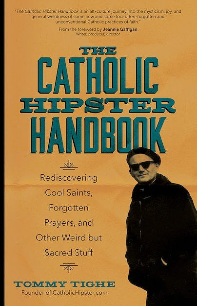 The Catholic Hipster Handbook: Rediscovering Cool Saints, Forgotten Prayers, and Other Weird But Sacred Stuff справочник католического хипстера В США вышел справочник католического хипстера отвратительные мужики disgusting men